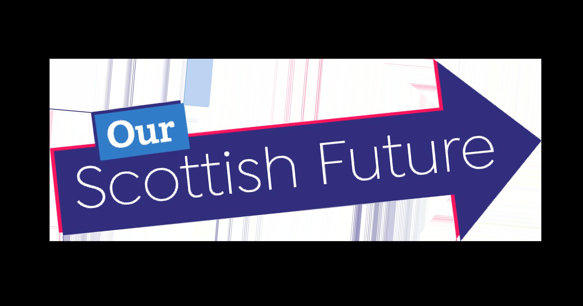 Our Scottish Future